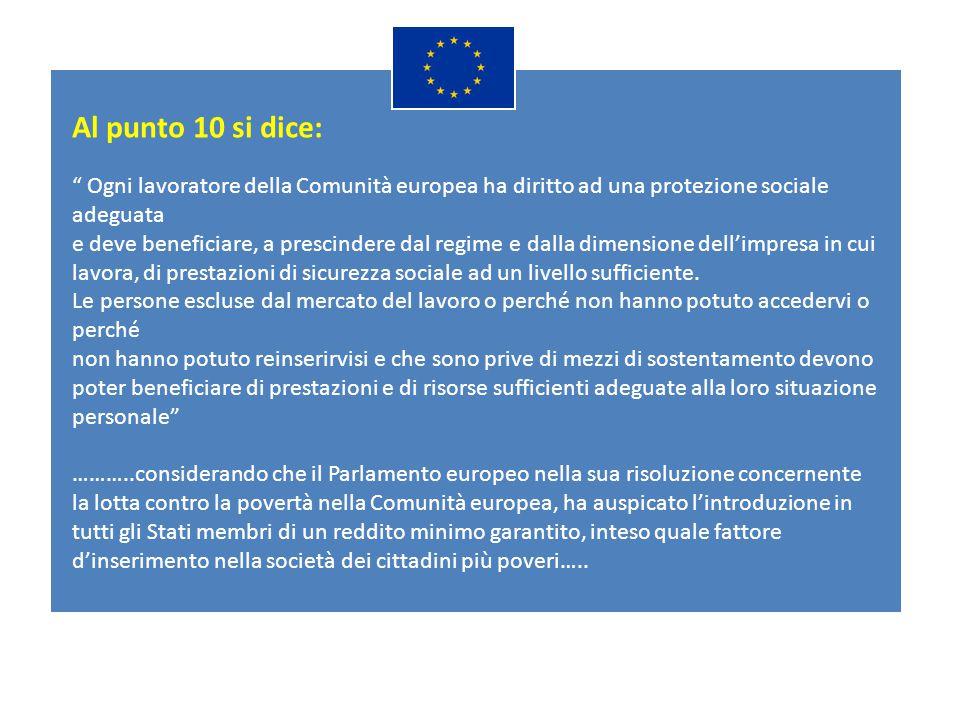 Al punto 10 si dice: Ogni lavoratore della Comunità europea ha diritto ad una protezione sociale adeguata.