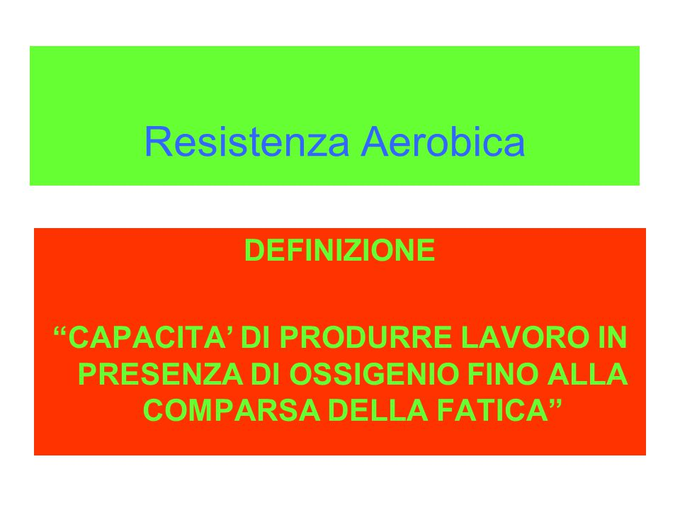 Resistenza Aerobica DEFINIZIONE
