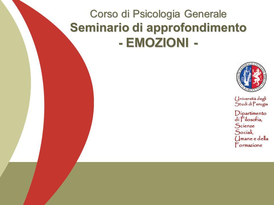 Corso di Psicologia Generale Seminario di approfondimento - EMOZIONI -