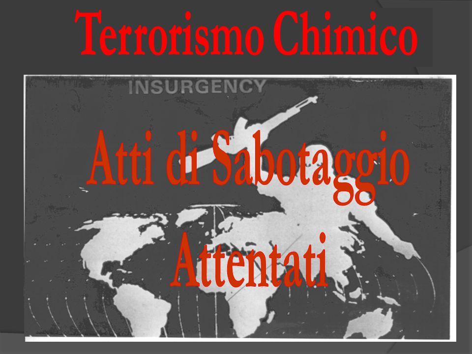 Terrorismo Chimico Atti di Sabotaggio Attentati