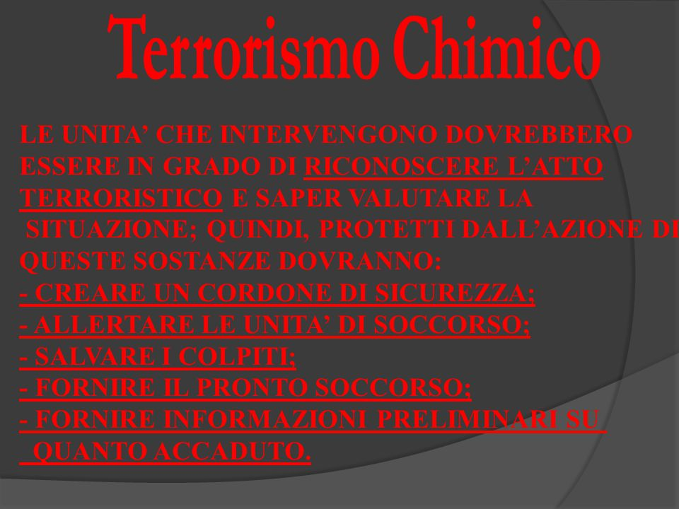Terrorismo Chimico LE UNITA' CHE INTERVENGONO DOVREBBERO