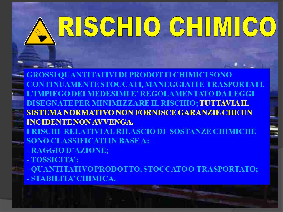 RISCHIO CHIMICO GROSSI QUANTITATIVI DI PRODOTTI CHIMICI SONO