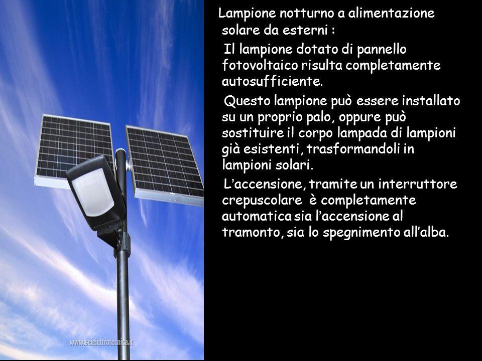 Lampione notturno a alimentazione solare da esterni :