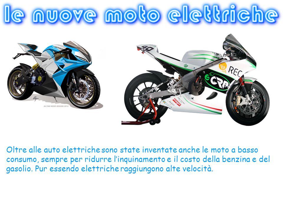 Oltre alle auto elettriche sono state inventate anche le moto a basso consumo, sempre per ridurre l'inquinamento e il costo della benzina e del gasolio.
