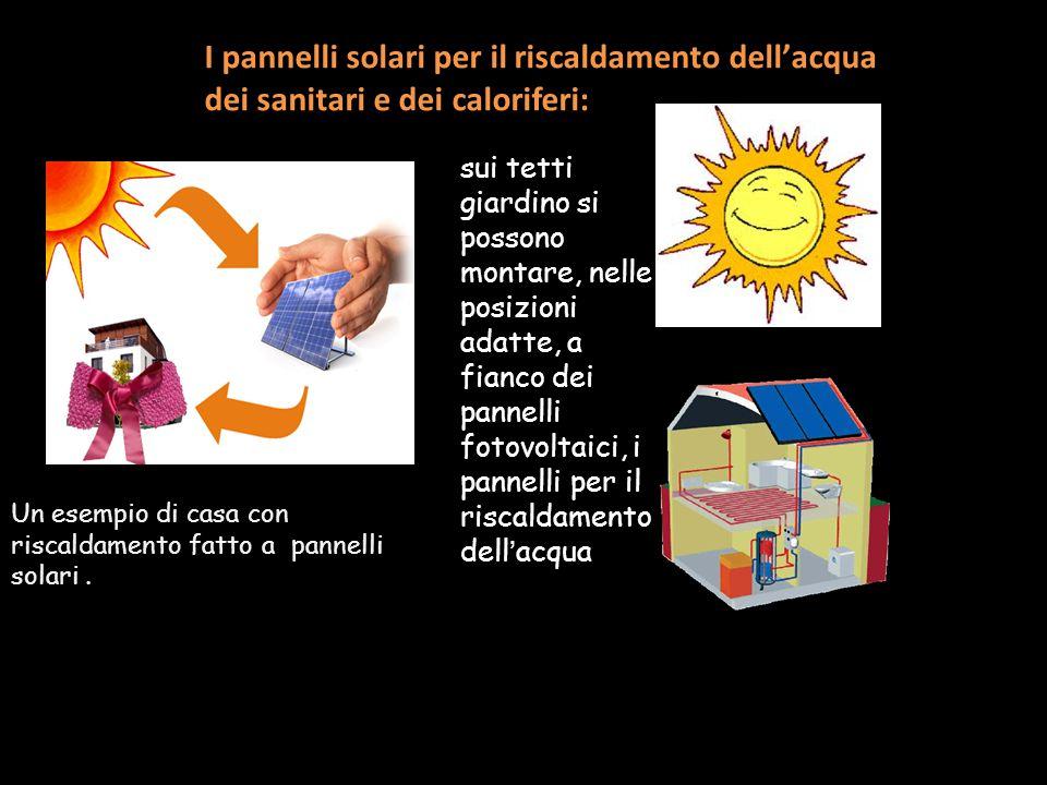 I pannelli solari per il riscaldamento dell'acqua dei sanitari e dei caloriferi: