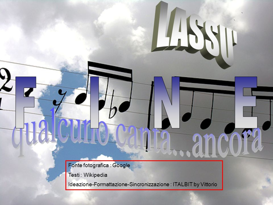 LASSU F I N E qualcuno canta...ancora P R E S E N T A