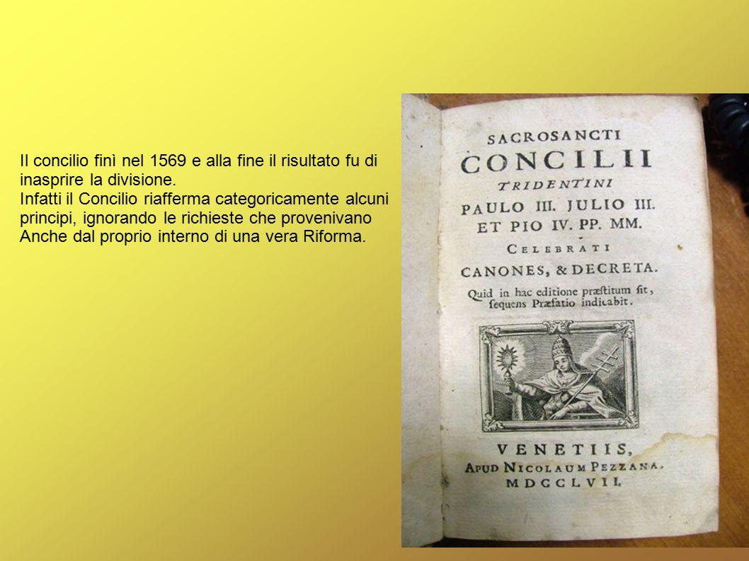 Il concilio finì nel 1569 e alla fine il risultato fu di inasprire la divisione.