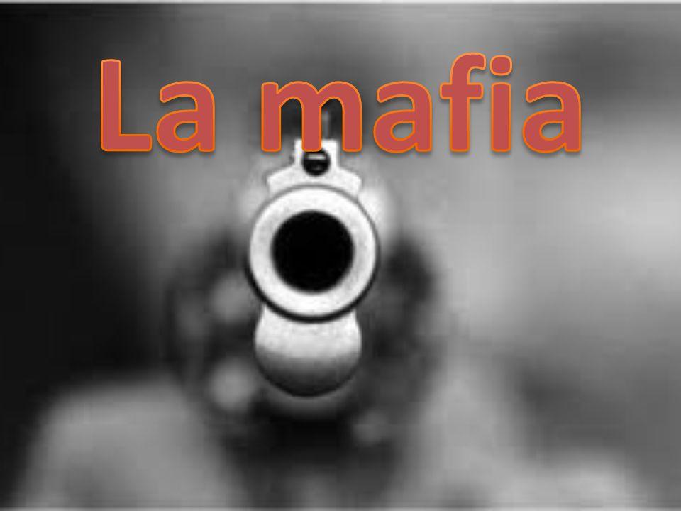 La mafia .