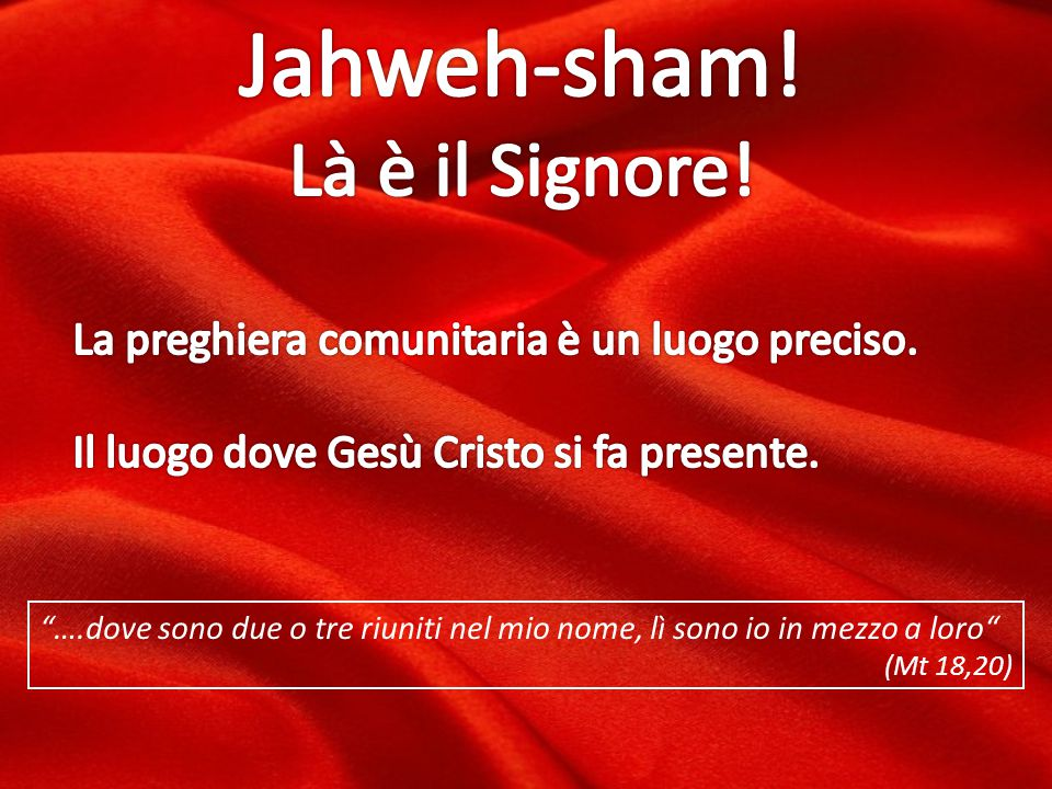 Jahweh-sham! Là è il Signore!