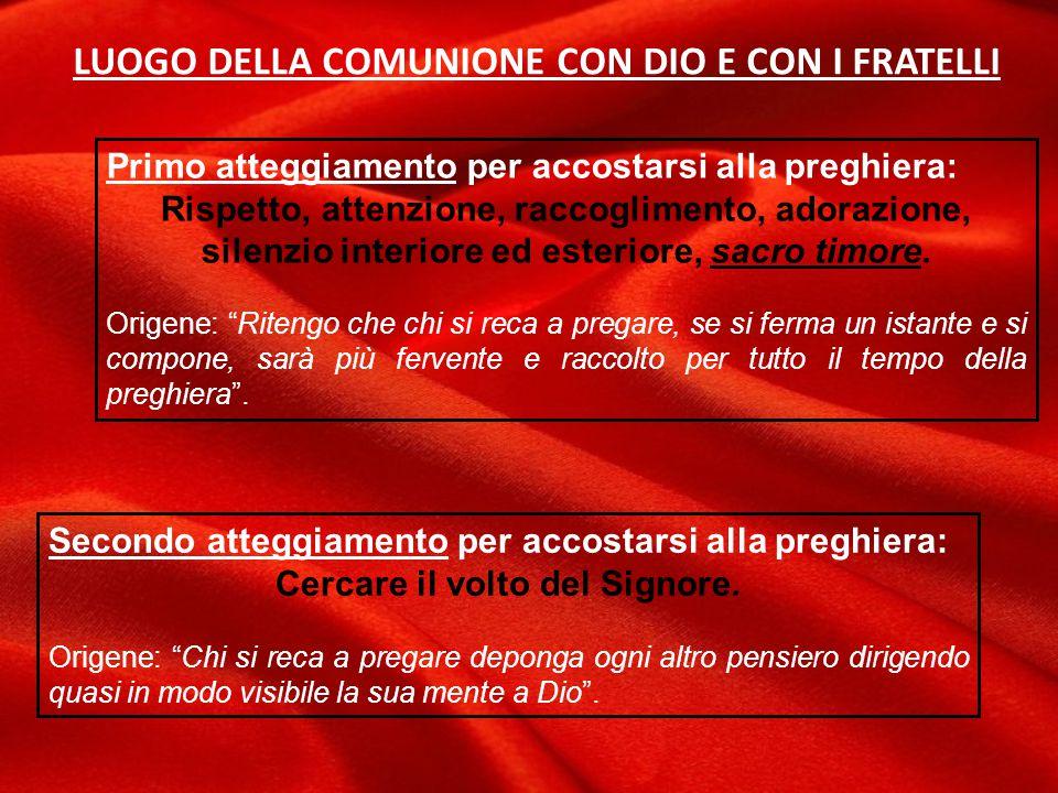 LUOGO DELLA COMUNIONE CON DIO E CON I FRATELLI