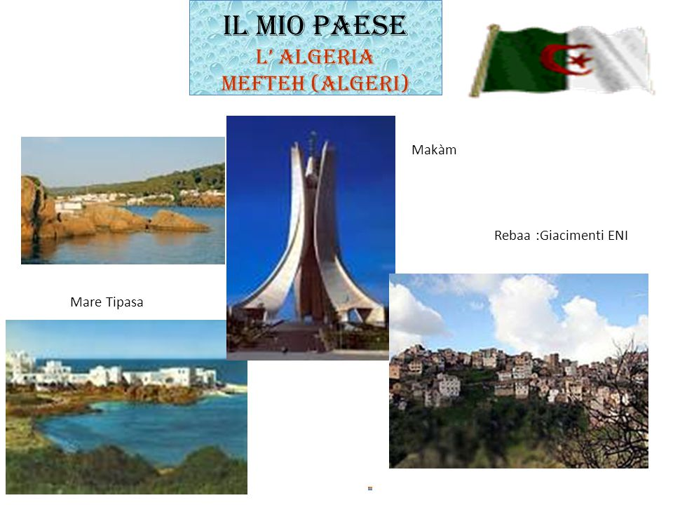 IL MIO PAESE L' ALGERIA MEFTEH (ALGERI)