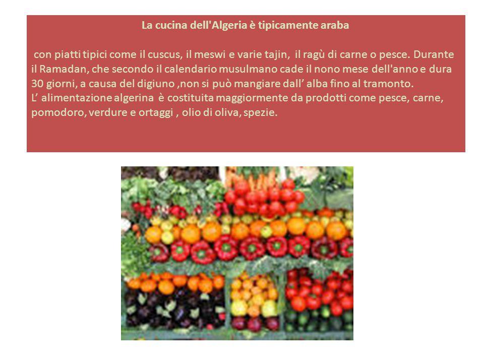 La cucina dell Algeria è tipicamente araba