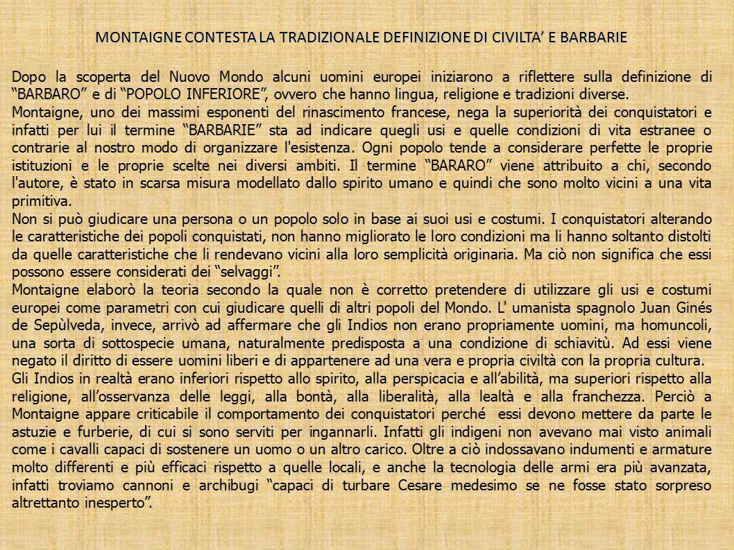 MONTAIGNE CONTESTA LA TRADIZIONALE DEFINIZIONE DI CIVILTA' E BARBARIE