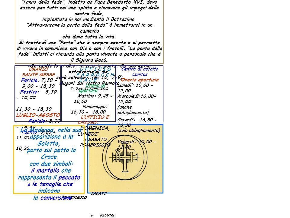 apparizione a la Salette, porta sul petto la Croce con due simboli: