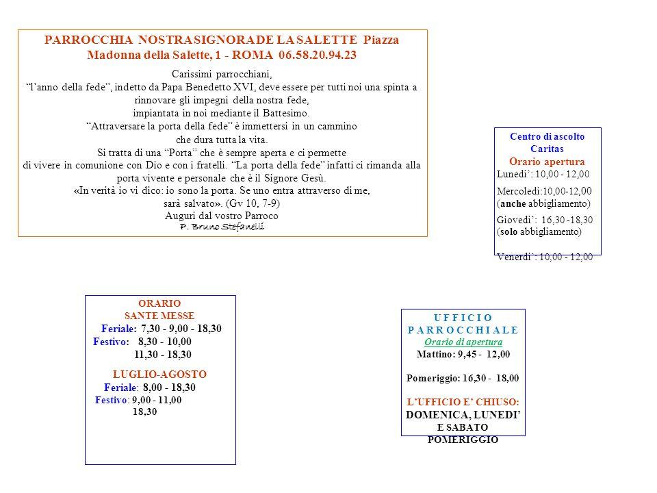 PARROCCHIA NOSTRA SIGNORA DE LA SALETTE Piazza Madonna della Salette, 1 - ROMA 06.58.20.94.23