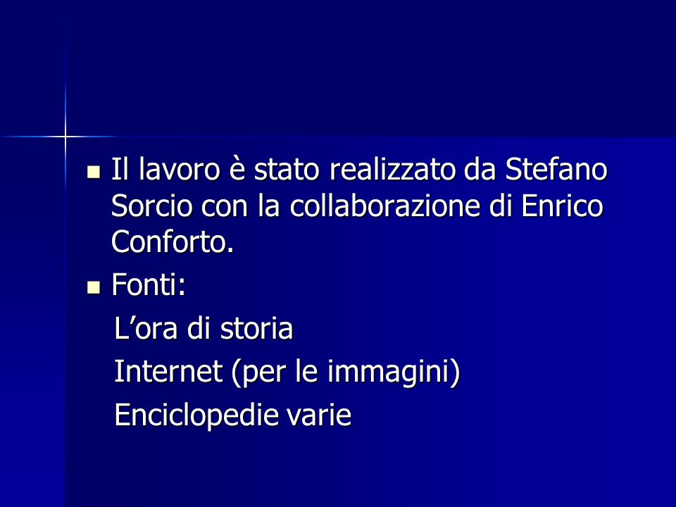 Il lavoro è stato realizzato da Stefano Sorcio con la collaborazione di Enrico Conforto.