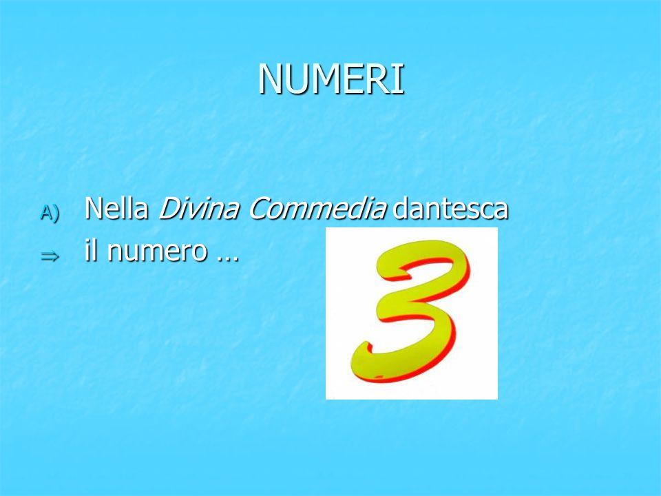 NUMERI Nella Divina Commedia dantesca il numero …
