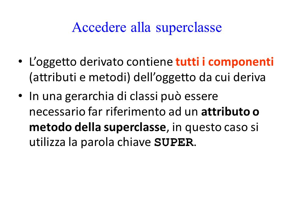 Accedere alla superclasse