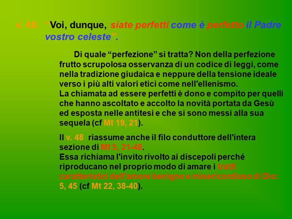 v. 48: Voi, dunque, siate perfetti come è perfetto il Padre
