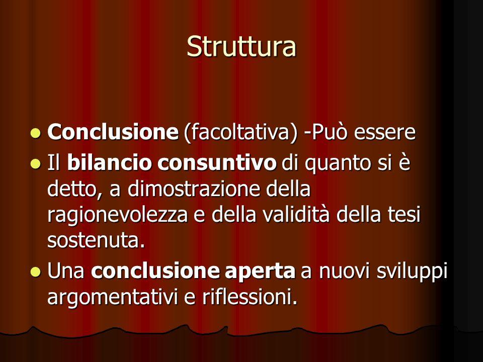 Struttura Conclusione (facoltativa) -Può essere