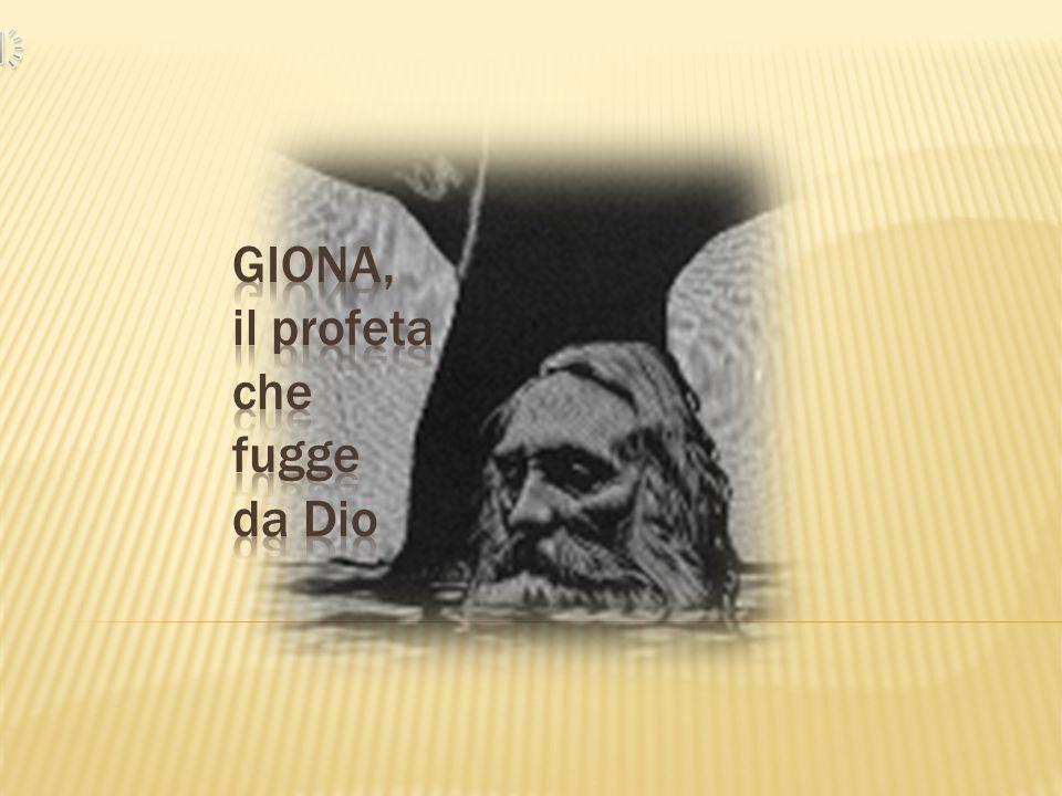 GIONA, il profeta che fugge da Dio