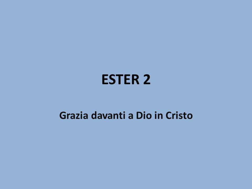 Grazia davanti a Dio in Cristo