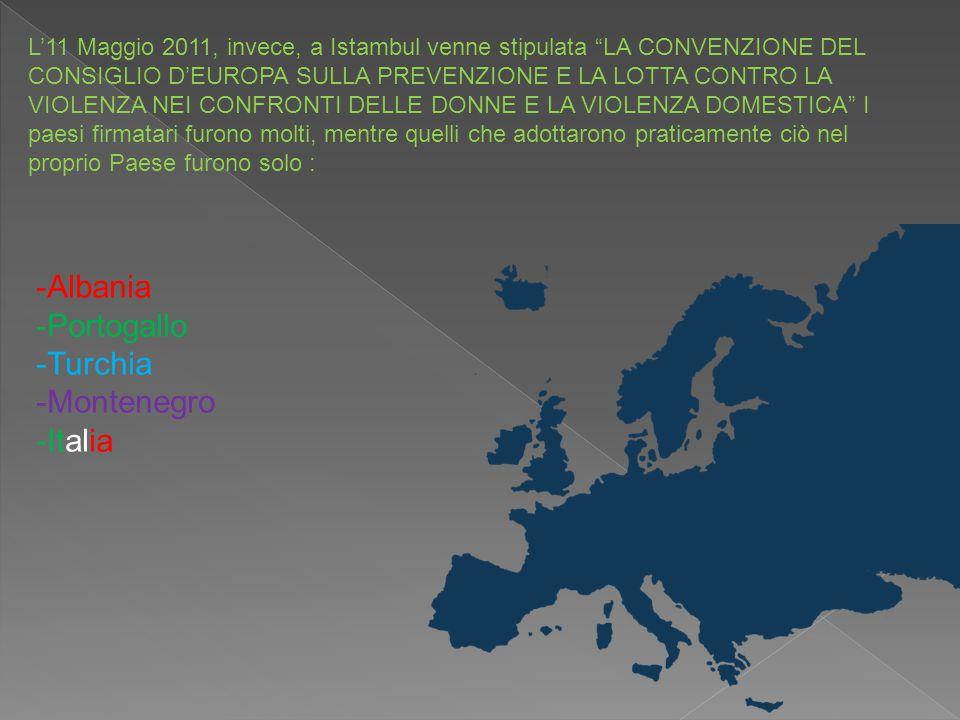 -Albania -Portogallo -Turchia -Montenegro -Italia