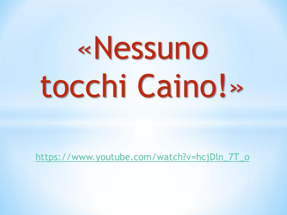 «Nessuno tocchi Caino!»