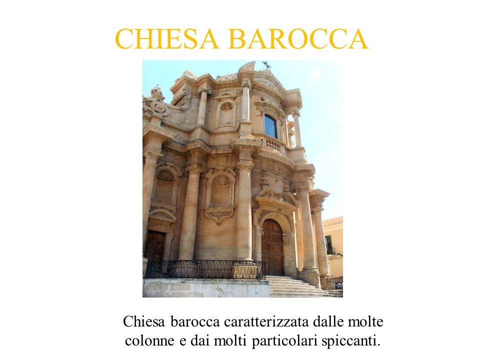 CHIESA BAROCCA Chiesa barocca caratterizzata dalle molte colonne e dai molti particolari spiccanti.
