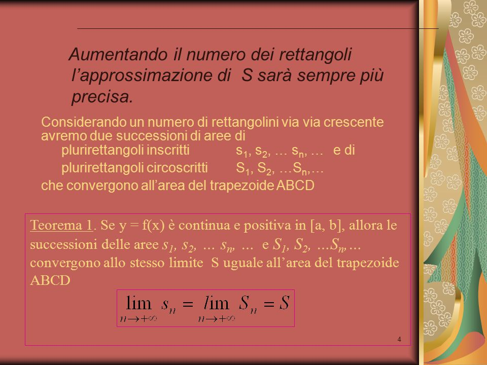 Aumentando il numero dei rettangoli l'approssimazione di S sarà sempre più precisa.