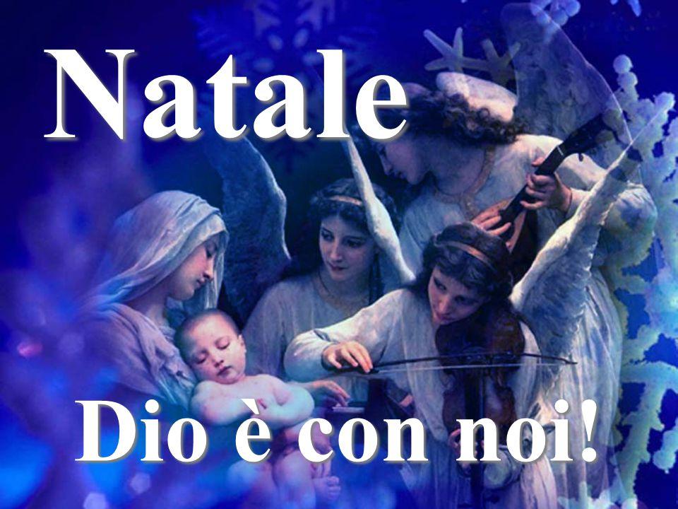 Natale Dio è con noi!