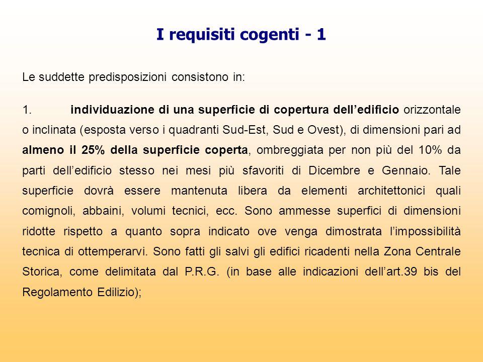 I requisiti cogenti - 1 Le suddette predisposizioni consistono in:
