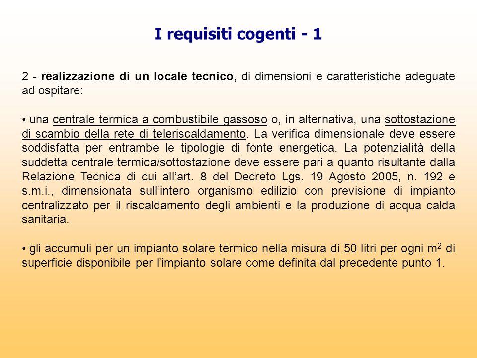 I requisiti cogenti - 1 2 - realizzazione di un locale tecnico, di dimensioni e caratteristiche adeguate ad ospitare:
