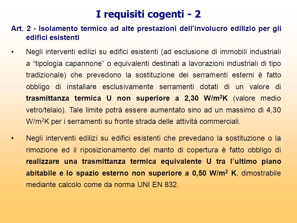 I requisiti cogenti - 2 Art. 2 - Isolamento termico ad alte prestazioni dell'involucro edilizio per gli edifici esistenti.