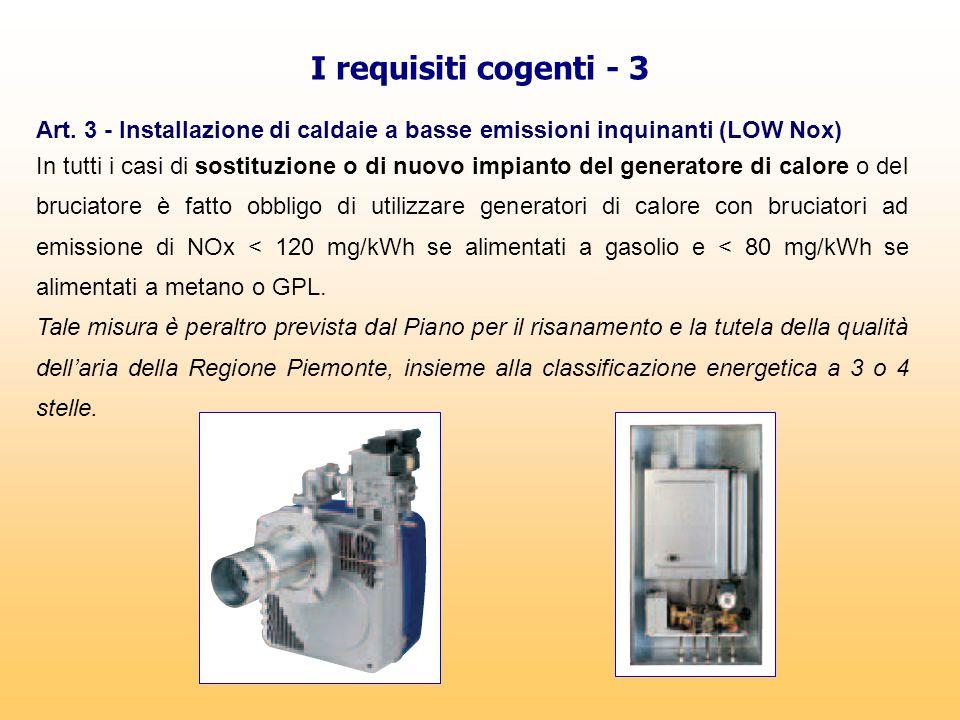 I requisiti cogenti - 3 Art. 3 - Installazione di caldaie a basse emissioni inquinanti (LOW Nox)