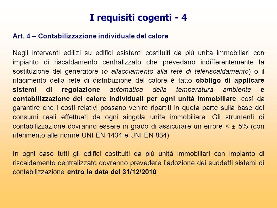 I requisiti cogenti - 4 Art. 4 – Contabilizzazione individuale del calore.