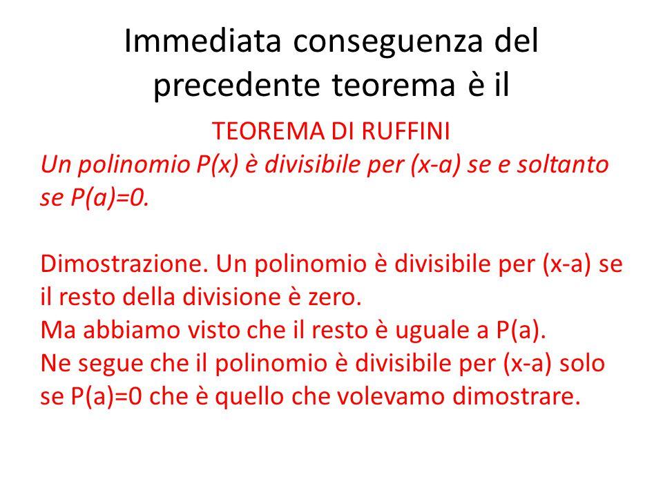 Immediata conseguenza del precedente teorema è il