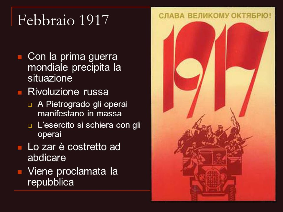 Febbraio 1917 Con la prima guerra mondiale precipita la situazione