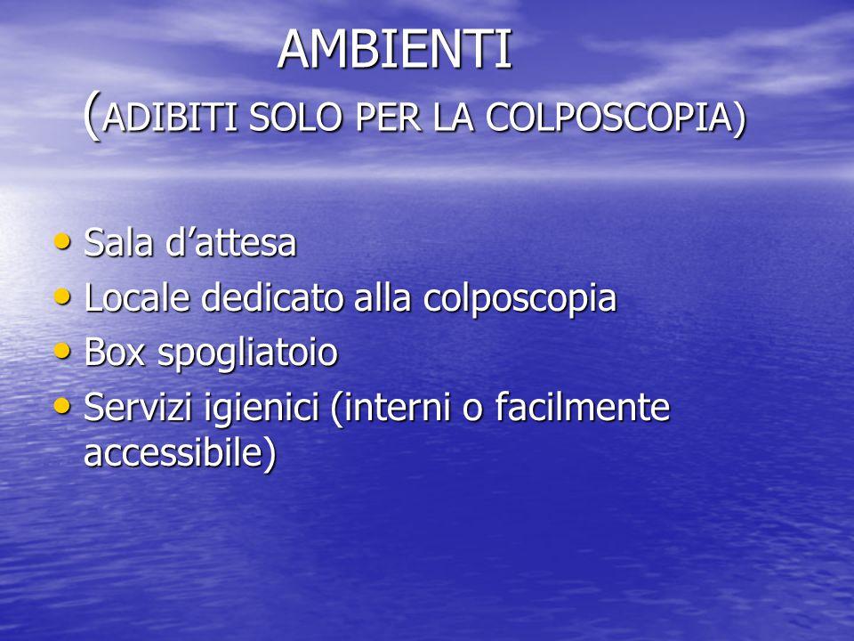 AMBIENTI (ADIBITI SOLO PER LA COLPOSCOPIA)