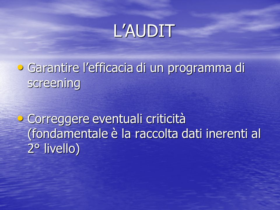 L'AUDIT Garantire l'efficacia di un programma di screening