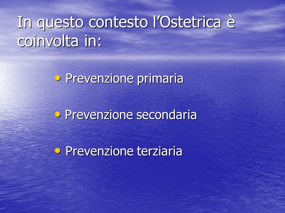 In questo contesto l'Ostetrica è coinvolta in: