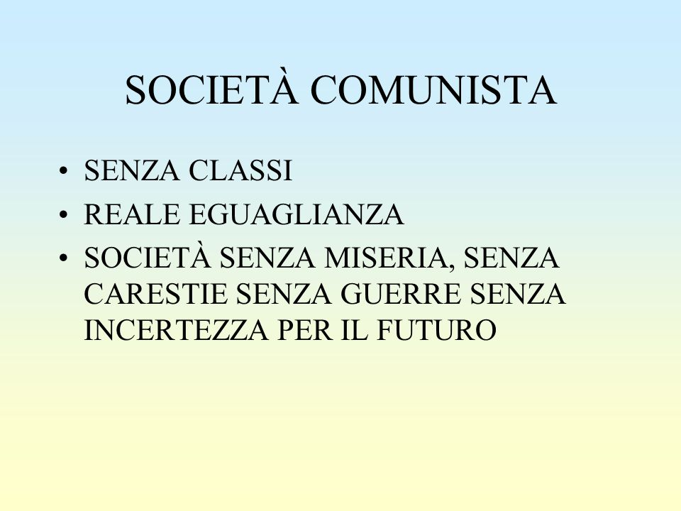 SOCIETÀ COMUNISTA SENZA CLASSI REALE EGUAGLIANZA