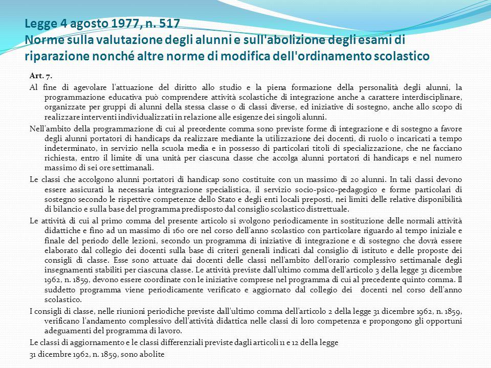 Legge 4 agosto 1977, n. 517 Norme sulla valutazione degli alunni e sull abolizione degli esami di riparazione nonché altre norme di modifica dell ordinamento scolastico