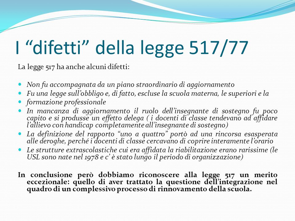I difetti della legge 517/77