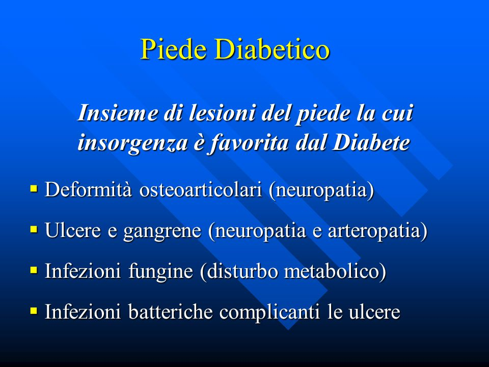 Piede Diabetico insorgenza è favorita dal Diabete