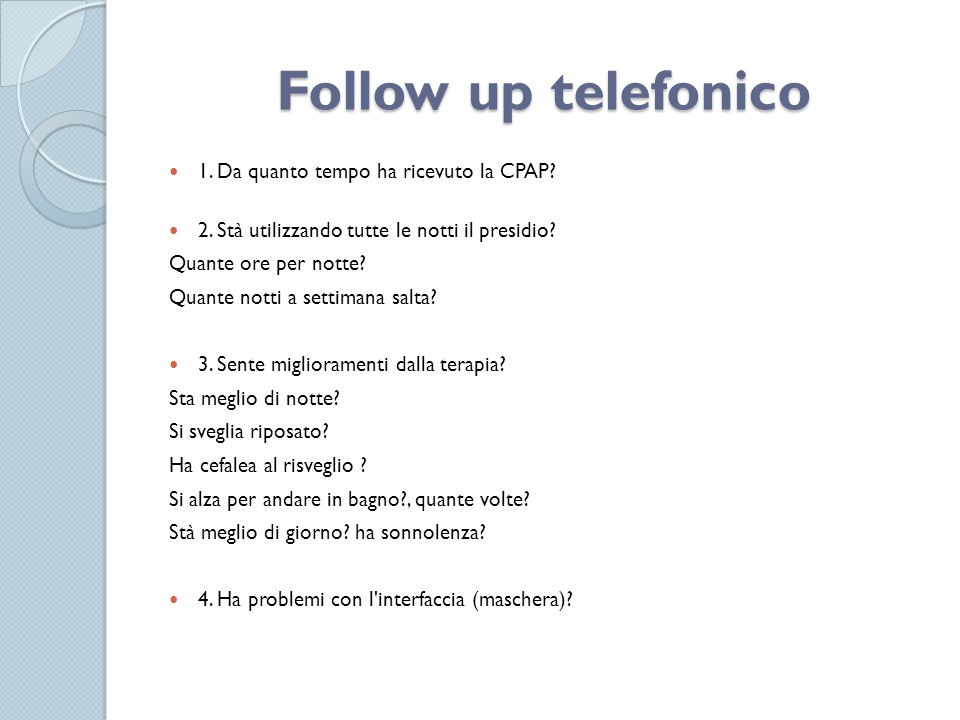 Follow up telefonico 1. Da quanto tempo ha ricevuto la CPAP