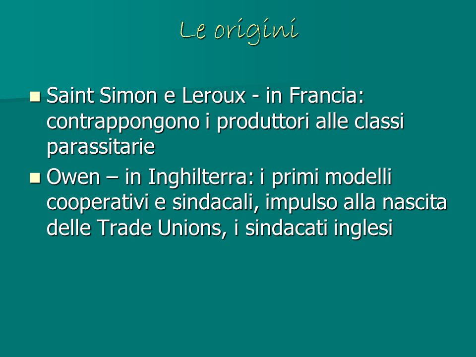 Le origini Saint Simon e Leroux - in Francia: contrappongono i produttori alle classi parassitarie.