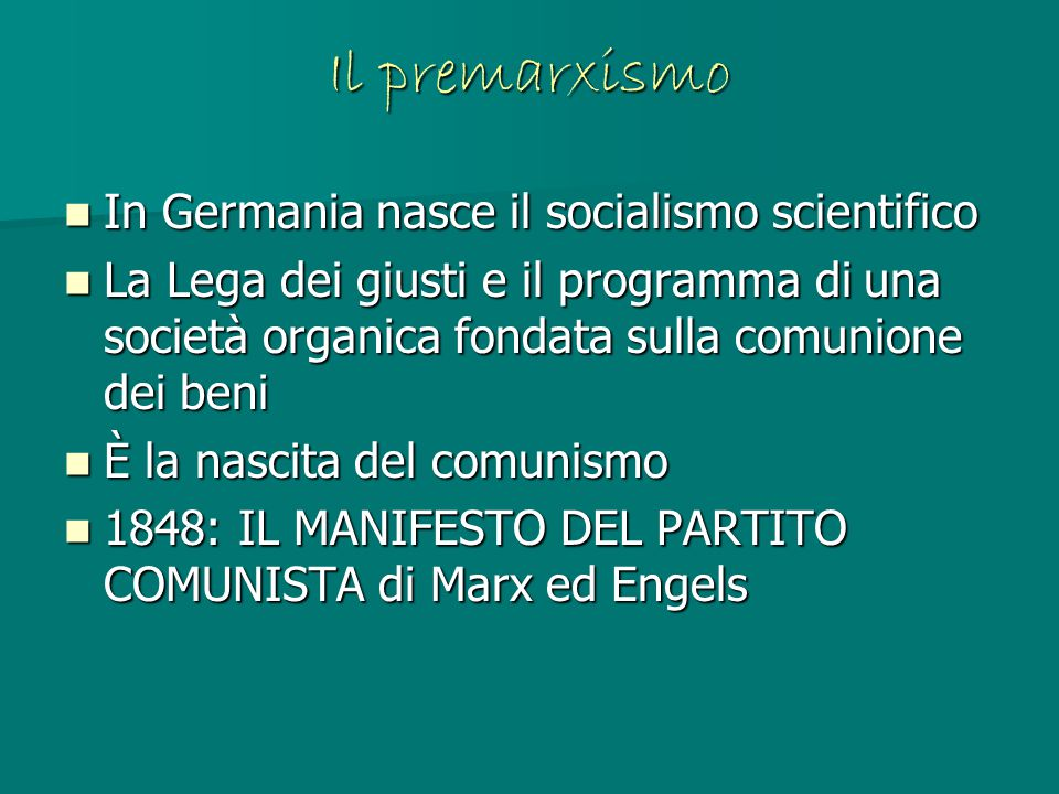 Il premarxismo In Germania nasce il socialismo scientifico