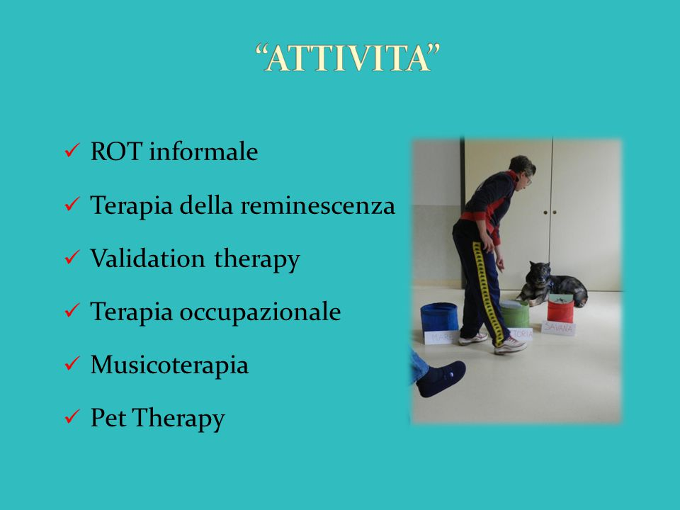 ATTIVITA ROT informale Terapia della reminescenza Validation therapy