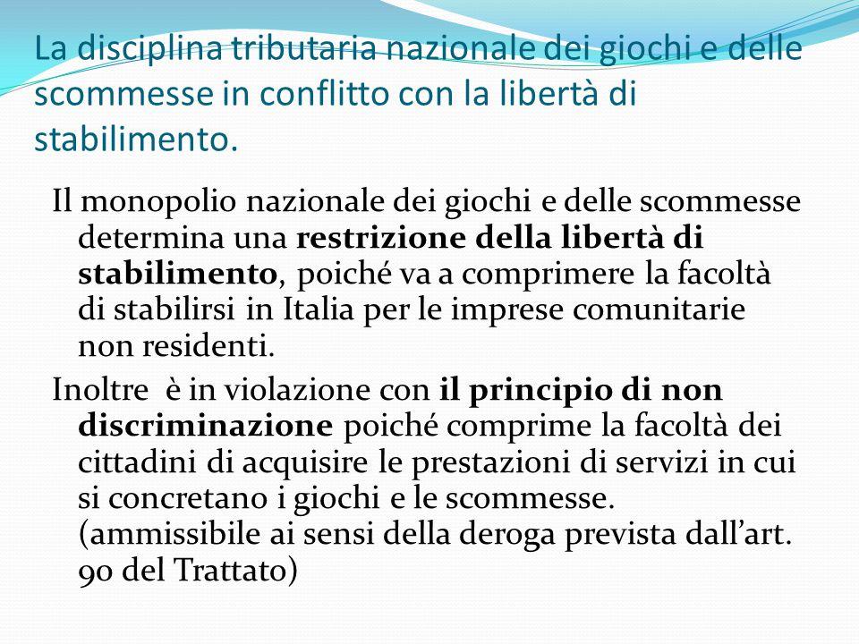 La disciplina tributaria nazionale dei giochi e delle scommesse in conflitto con la libertà di stabilimento.